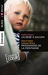 Un bébé à sauver - Prisonniers de la montagne (Black Rose)