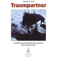 Traumpartner: Evolutionspsychologische Aspekte der Partnerwahl (German Edition)