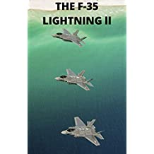 F-35 LIGHTNING ll A Pictorial History: The Mighty F-35 Stealth multirole fighter story (English Edition)