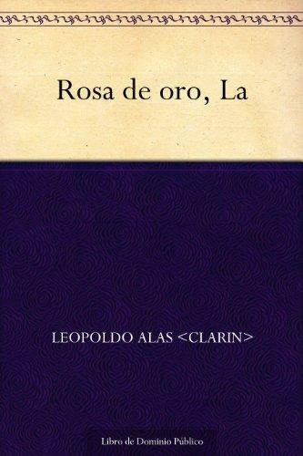 Rosa de oro, La por Leopoldo Alas Clarin