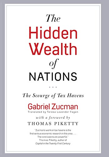The Hidden Wealth of Nations: The Scourge of Tax Havens por Gabriel Zucman