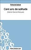 Cent ans de solitude de Gabriel García Márquez (Fiche de lecture): Analyse complète de l'oeuvre