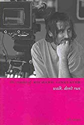 [The Cinema of Richard Linklater: Walk, Don't Run] (By: Rob Stone) [published: June, 2013]