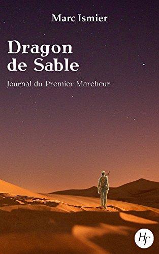Couverture du livre Journal du Premier Marcheur (Dragon de Sable t. 1)