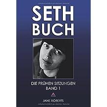 SETH-BUCH - DIE FRÜHEN SITZUNGEN, Band 1