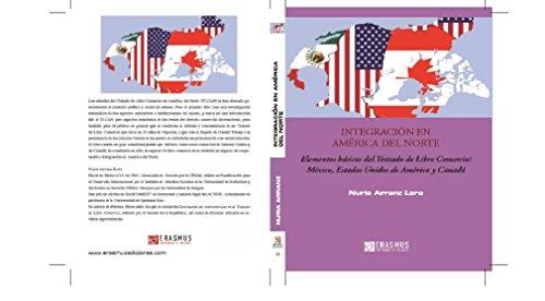 Integración en América del Norte: Elementos básicos del Tratado de Libre Comercio: México, Estados Unidos y Canadá