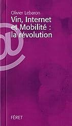 Vin, Internet et Mobilité : la révolution