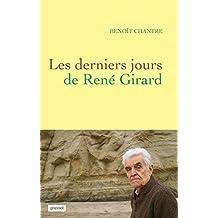 Les derniers jours de René Girard (Documents Français)