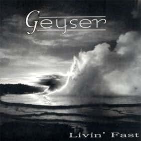 Geyser - Livin' Fast