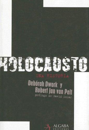 Holocausto, Una Historia (Algaba Historia) por Deborah Dwork