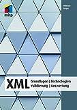XML: Grundlagen | Technologien| Validierung | Auswertung (mitp Professional)