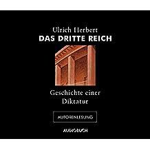 Das Dritte Reich - Geschichte einer Diktatur (Ungekürzte Autorenlesung auf 4 Audio-CDs mit 282 Min.)