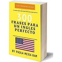 300 FRASES PARA UN INGLES PERFECTO: INGLES EN TIEMPO RECORD (Corsican Edition)