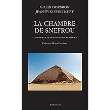 """La Chambre de Snefrou: Analyse architecturale de la pyramide """"rhomboïdale"""" (ESSAIS SCIENCES)"""