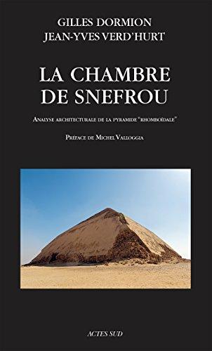 La Chambre de Snefrou: Analyse architecturale de la pyramide rhomboïdale: Analyse architecturale de la pyramide