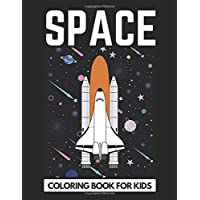 SPACE Coloring Book For Kids: Planets, Astronauts, Rockets, Solar System, Spaceships Activity Book