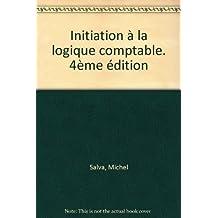 Initiation à la logique comptable. 4ème édition