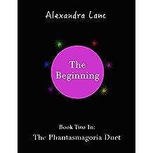 The Beginning (Phantasmagoria Duet #2)