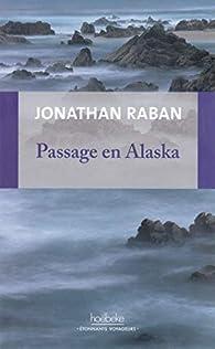 Passage en Alaska par Jonathan Raban