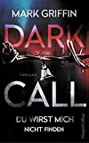 Dark Call von Mark Griffin