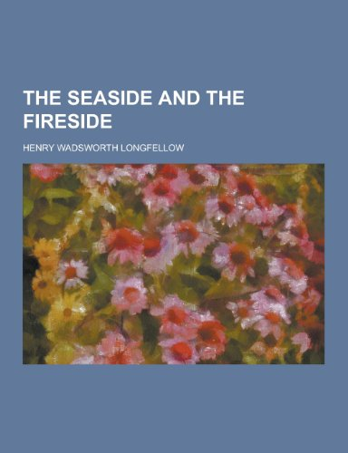The Seaside and the Fireside