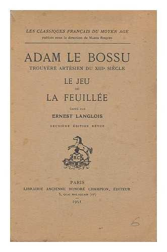 adam-le-bossu-trouvere-artesien-du-xiiie-siecle-le-jeu-de-la-feuillee-edite-par-ernest-langlois