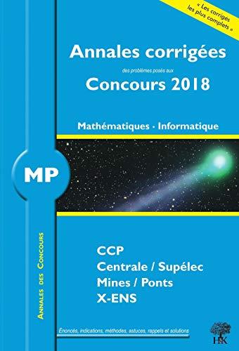 Annales 2018 CCP Mines Centrale Polytechnique: Mathématiques et Informatique MP par Collectif