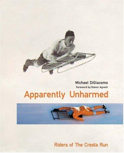 Apparently Unharmed: Riders of the Cresta Run por Michael DiGiacomo