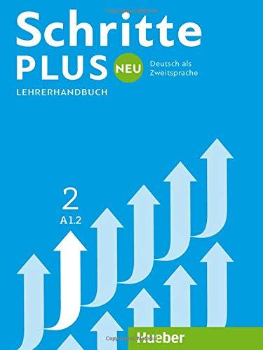 Schritte plus Neu. Lehrerhandbuch. Per le Scuole superiori: SCHRITTE PLUS NEU 2 LHB. (prof.) (SCHRPLUNEU)