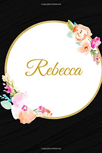 Rebecca: Black Floral Design Inspirational Personalized Name / Initials Lined Journal Notebook Diary with Lined Pages Perfect Gift for Birthday, ... Girls (Personalized Name Pads, Band 116) -