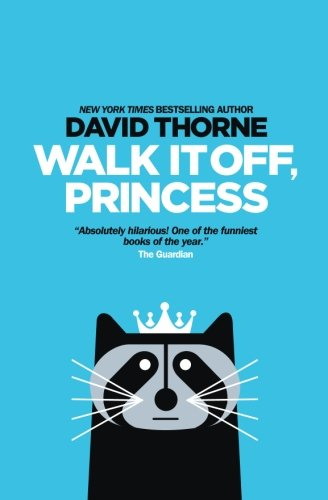 Walk It Off, Princess por David Thorne