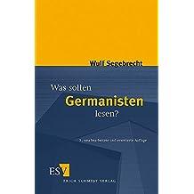 Was sollen Germanisten lesen?: Ein Vorschlag