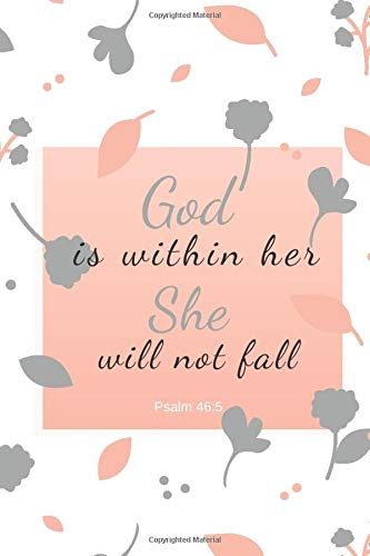 God is within her She will not fall Psalm 46:5: Christian Notebook, Church Journal , Bible Verse Quote Notebook, Bible Study Notebook (110 Pages, Lined, 6 x 9) (Bibel-verse Für Kinder)