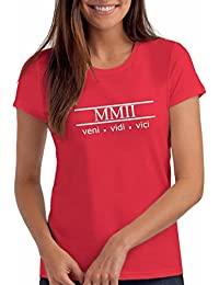 "Womens 2002 ""Veni Vidi Vici"" 16th Birthday T Shirt Gift with Year Printed in Roman Numerals"