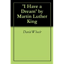 'I Have a Dream' by Martin Luther King (English Edition)