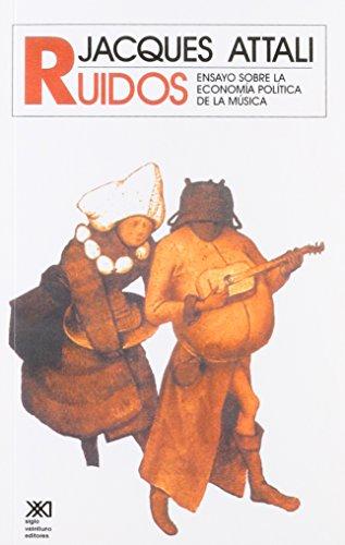 Descargar Libro Ruidos: Ensayo sobre la economía política de la música (Teoría) de Jacques Attali