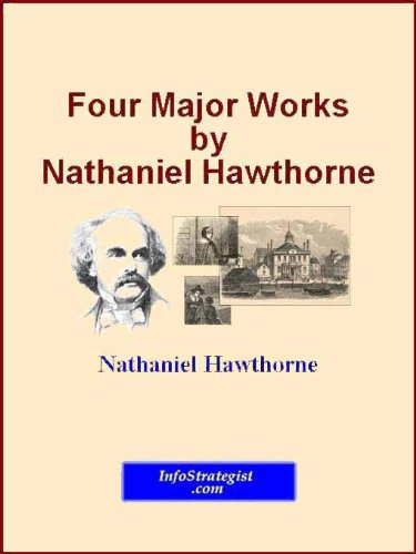 Four Major Works by Nathaniel Hawthorne (Signet Classics) (English Edition)