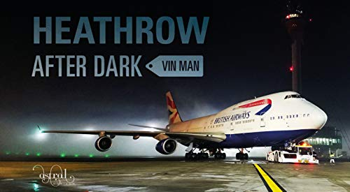 Heathrow After Dark: 1 por Vin Man