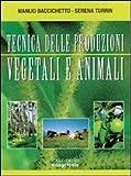 Tecniche delle produzioni vegetali e animali. Per le Scuole superiori