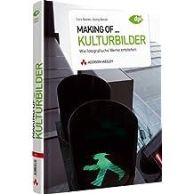 Making of... Kulturbilder - Wie fotografische Werke entstehen (DPI Fotografie)