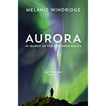 Aurora: In Search of the Northern Lights (English Edition)