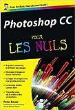 Photoshop CC Poche pour les Nuls de Peter BAUER ( 9 janvier 2014 )
