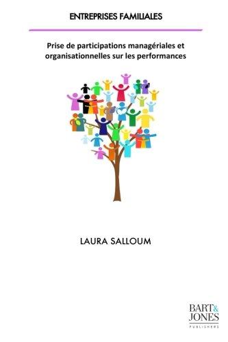 Entreprises familiales: Prise de participations managériales et organisationnelles sur les performances par Laura Salloum