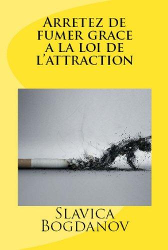 Arrêtez de fumer grâce à la loi de l'attraction