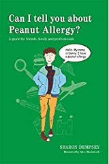 Can I tell you about Peanut Allergy?: A guide for friends, family and professionals (Can I tell you about...?) Kindle Edition