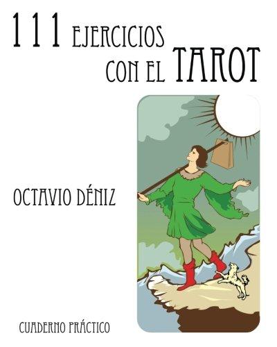 111 Ejercicios con el Tarot por Octavio Deniz