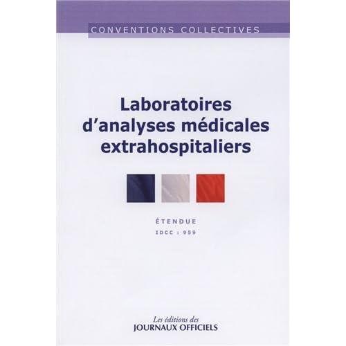 Laboratoires d'analyses médicales extra-hospitaliers - Convention collective étendue - 17ème édition - Brochure n° 3114 - IDCC 959