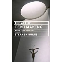 [ The Art Of Tentmaking: Making Space For Worship ] By Bradshaw, Paul F (Author) [ Jan - 2012 ] [ Paperback ]