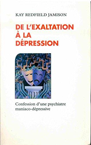 De l'exaltation  la dpression : Confession d'une psychiatre maniaco-dpressive