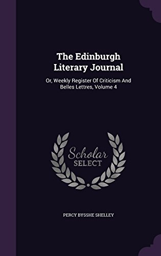 The Edinburgh Literary Journal: Or, Weekly Register Of Criticism And Belles Lettres, Volume 4